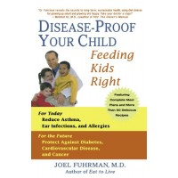 Disease-Proof Your Child: Feeding Kids Right